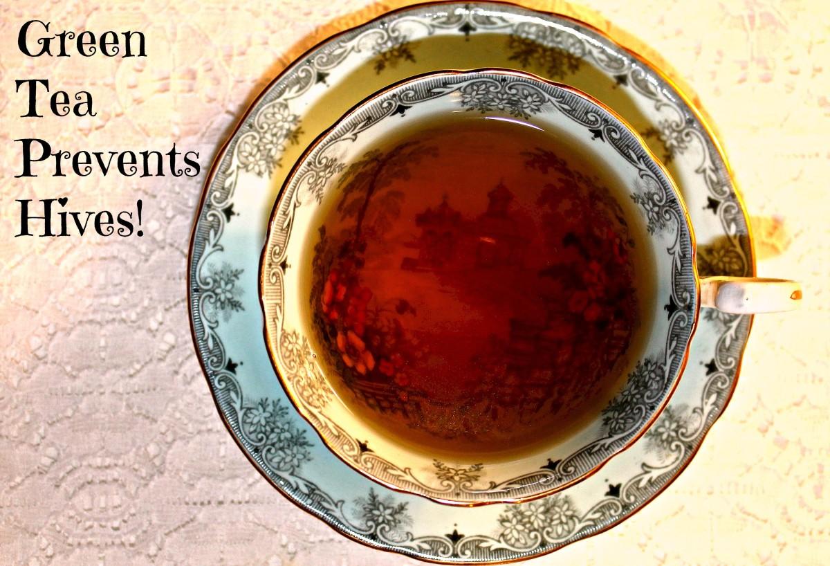 Green Tea Prevents Hives!