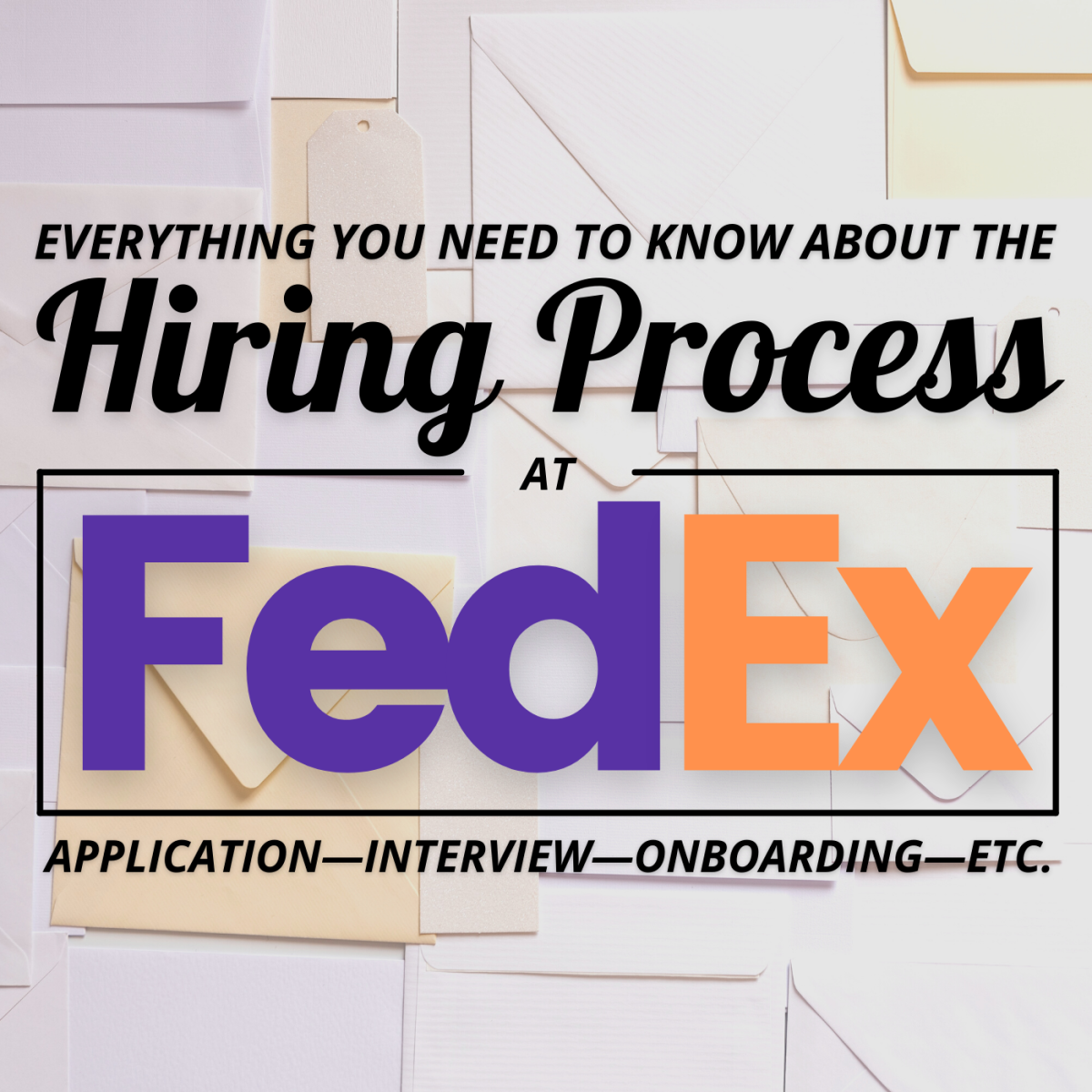 Thinking about getting a job at FedEx? Here's how the application process works.