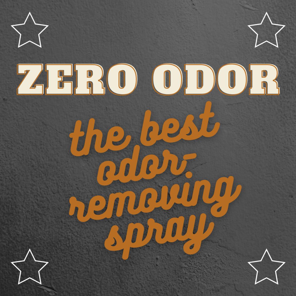 Zero Odor is the best odor eliminator spray that I've found
