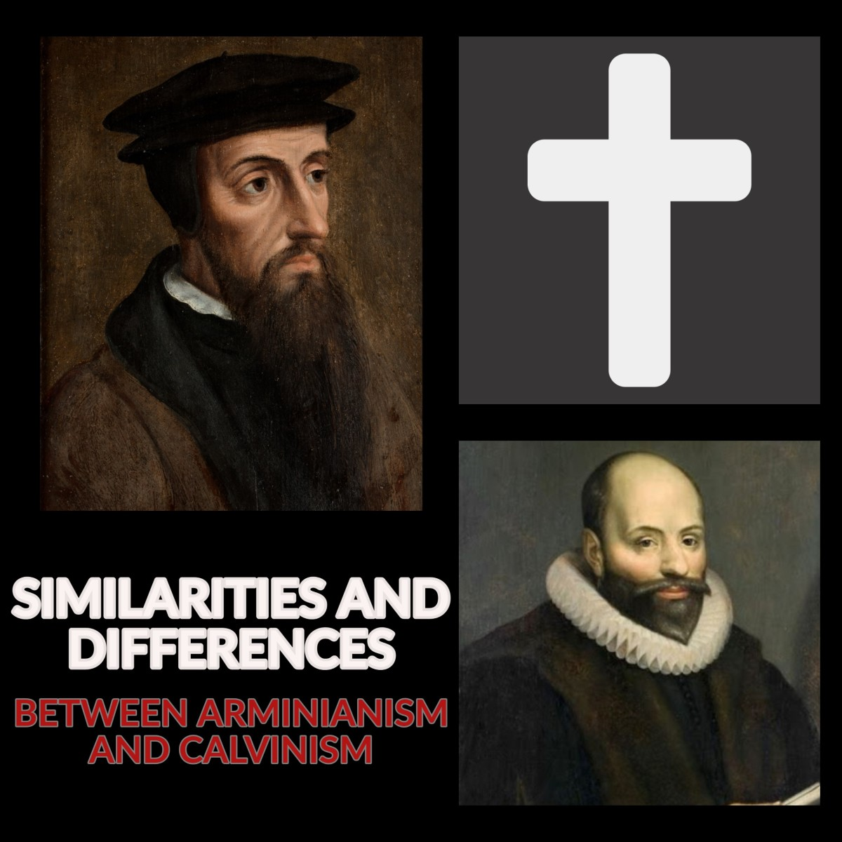 What are the similarities and differences of Arminianism and Calvinism?