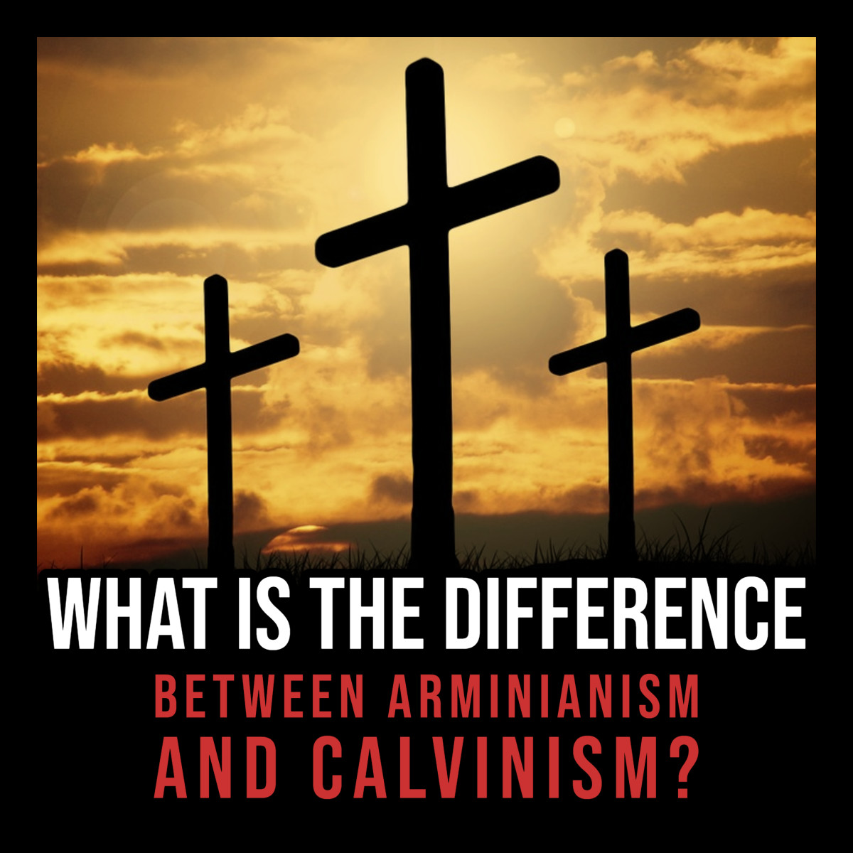What is the difference between Arminianism and Calvinism?