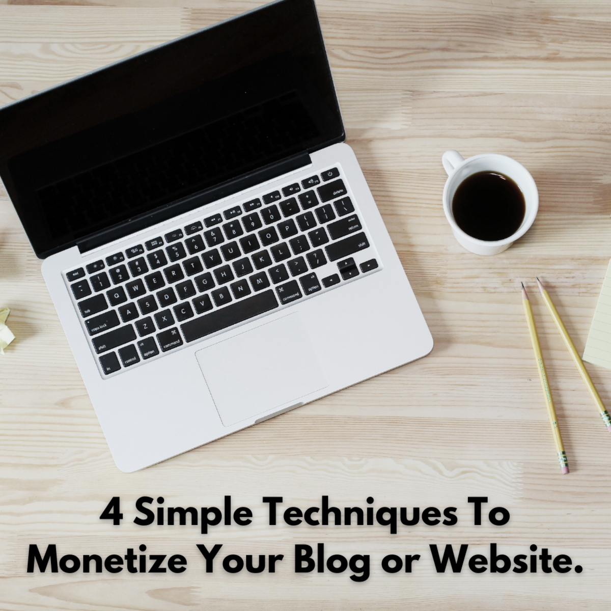 4 Simple Techniques To Monetize Your Blog or Website