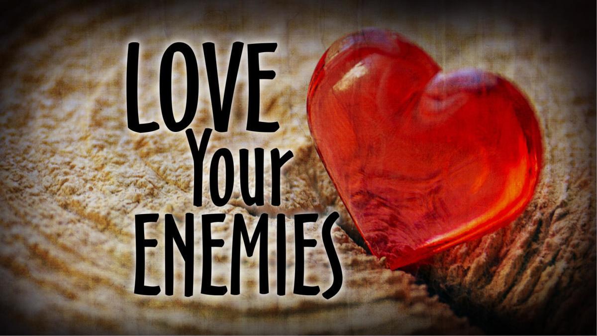 Loving Enemies Like God Loves- Matthew 5:43-48