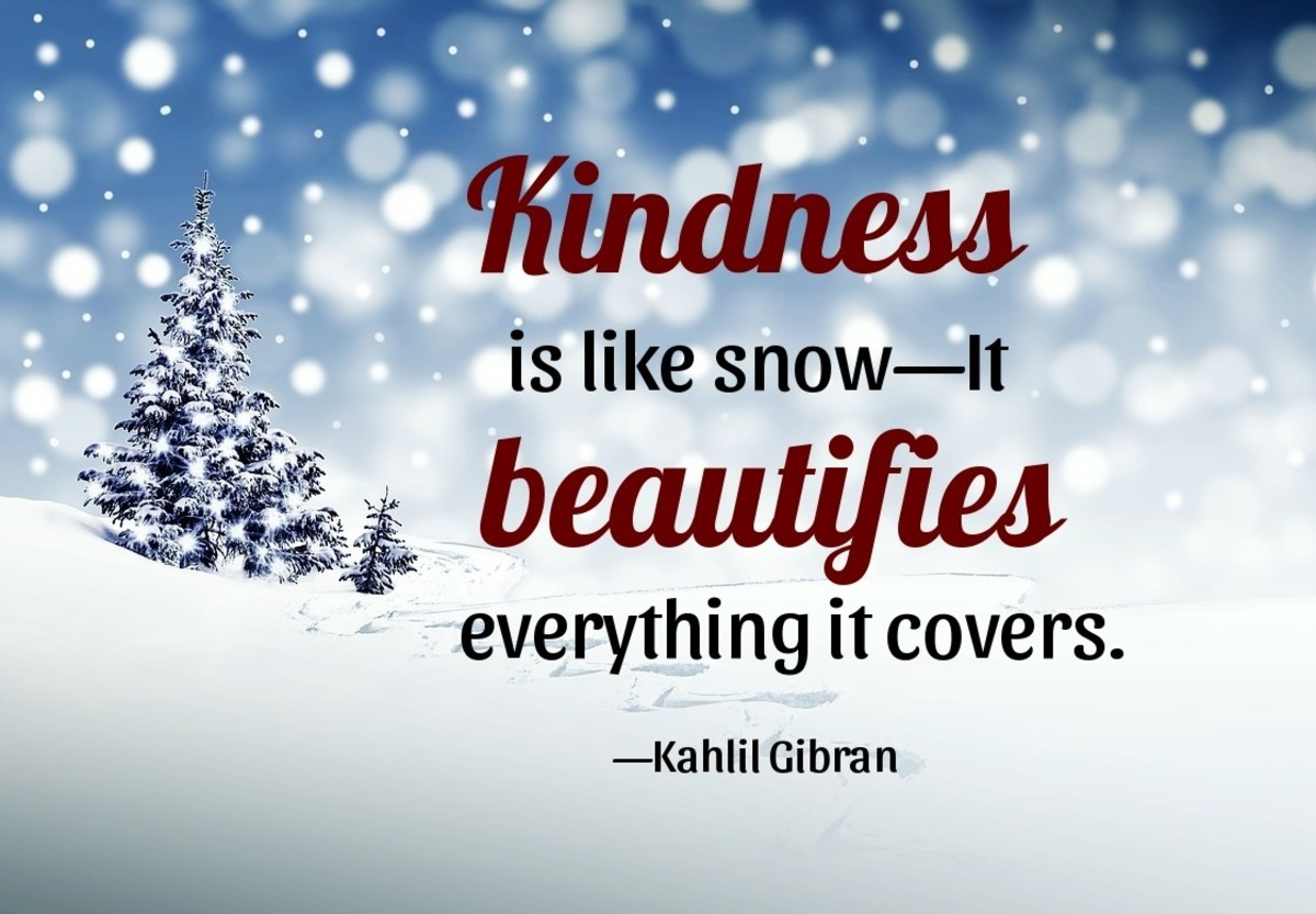 Kindness ... beautifies everything it covers.