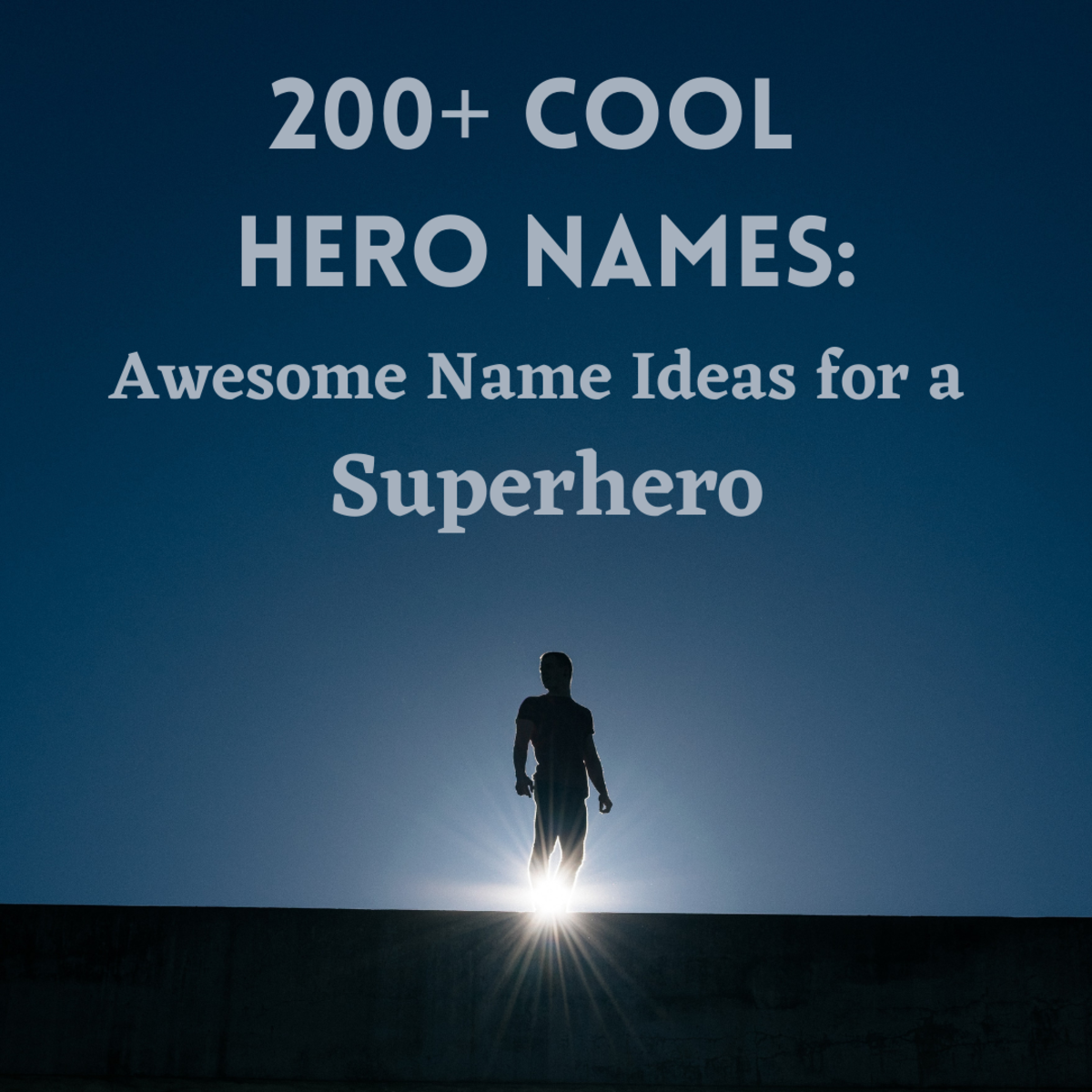 Every hero deserves a great name!