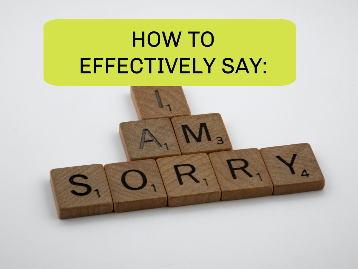 How to Give an Effective Apology: The Do's and Don'ts of Saying You're Sorry