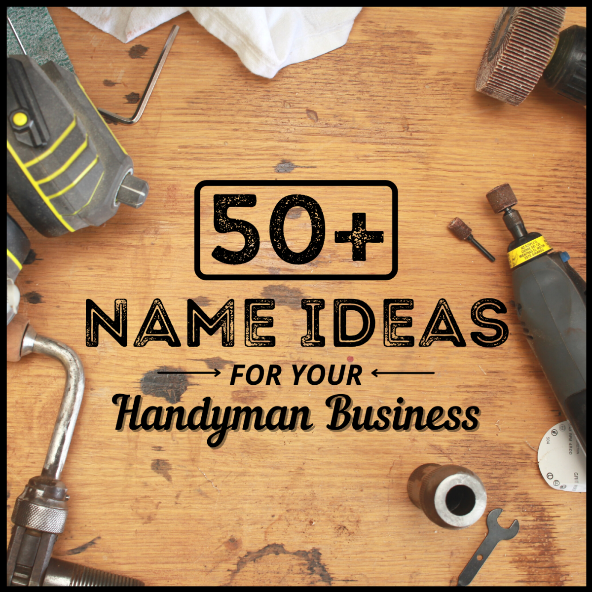 Thinking of going into business as a handyman or jack of all trades? Choosing a name is the first step.