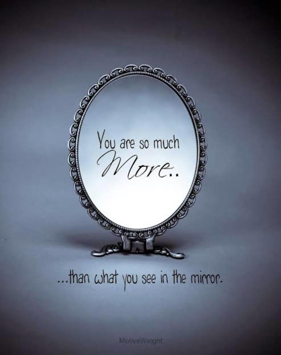 """"""" Life is a mirror and will reflect back to the thinker what he thinks into it""""-- Ernest Holmes."""