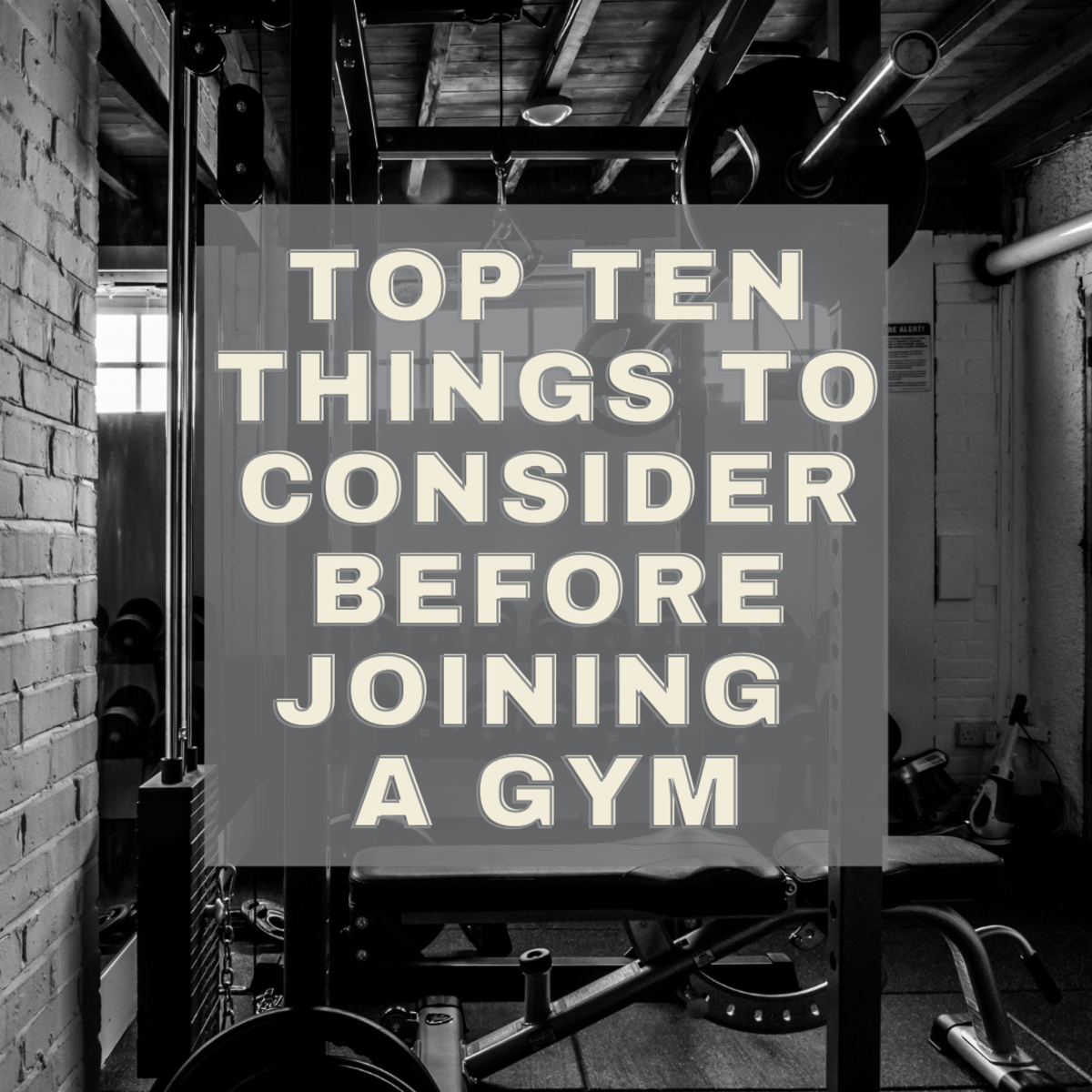 Consider these ten things before deciding which gym to join.