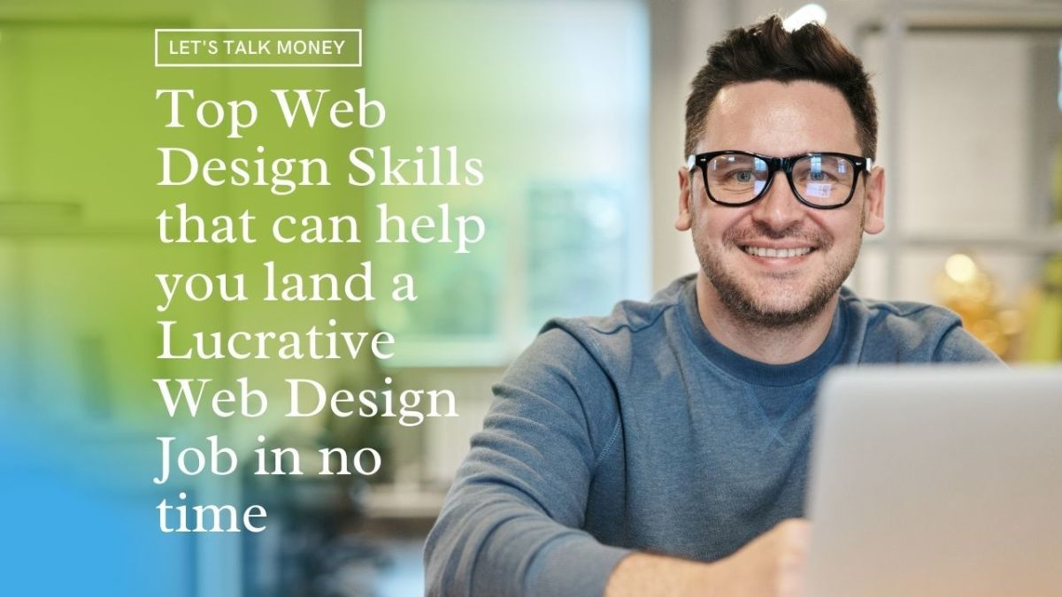 Top Web Design Skills you should master to be successful in your Career and Freelance Business.
