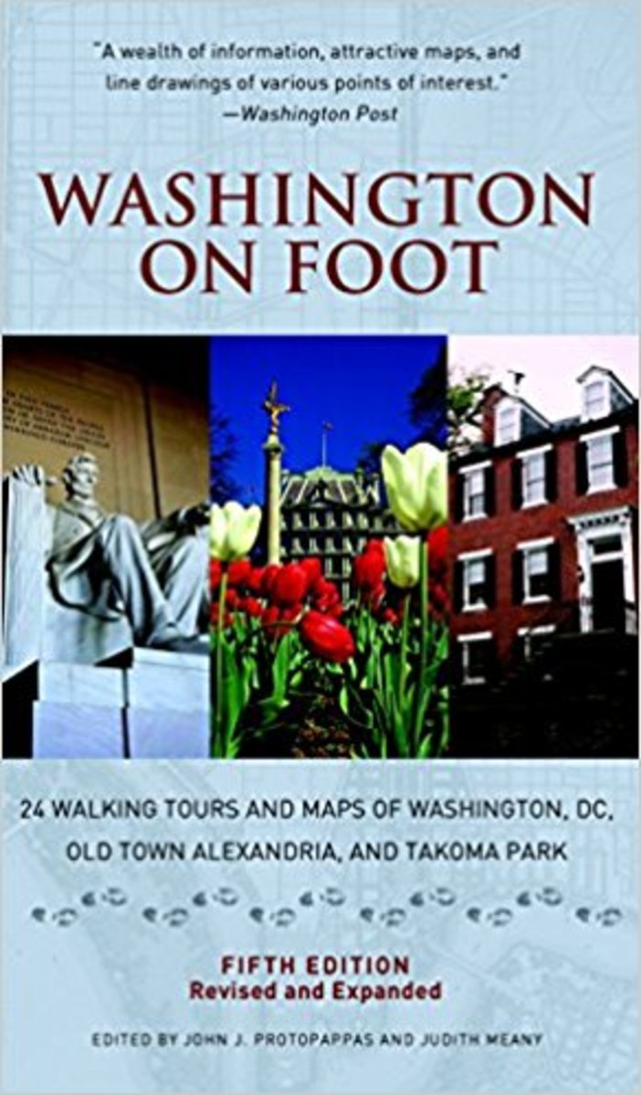 Washington on Foot, Fifth Edition: 24 Walking Tours and Maps of Washington, DC, Old Town Alexandria, and Takoma Park by John J. Protopappas