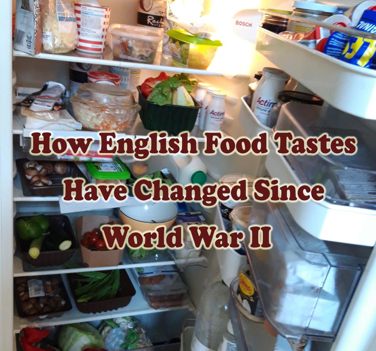 How English Food Tastes Have Changed Since World War II