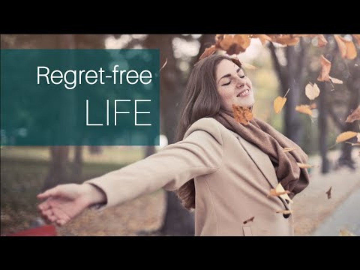 Live and enjoy a regret free life!