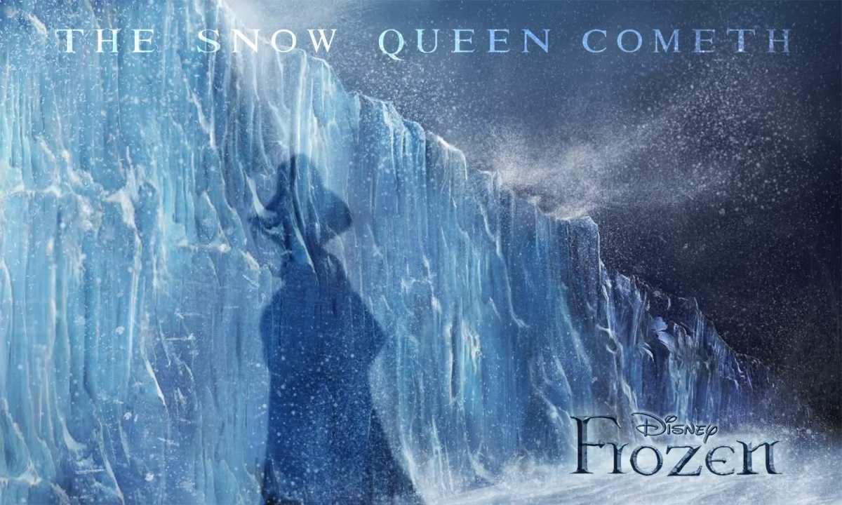 The Snow Queen Cometh - Frozen