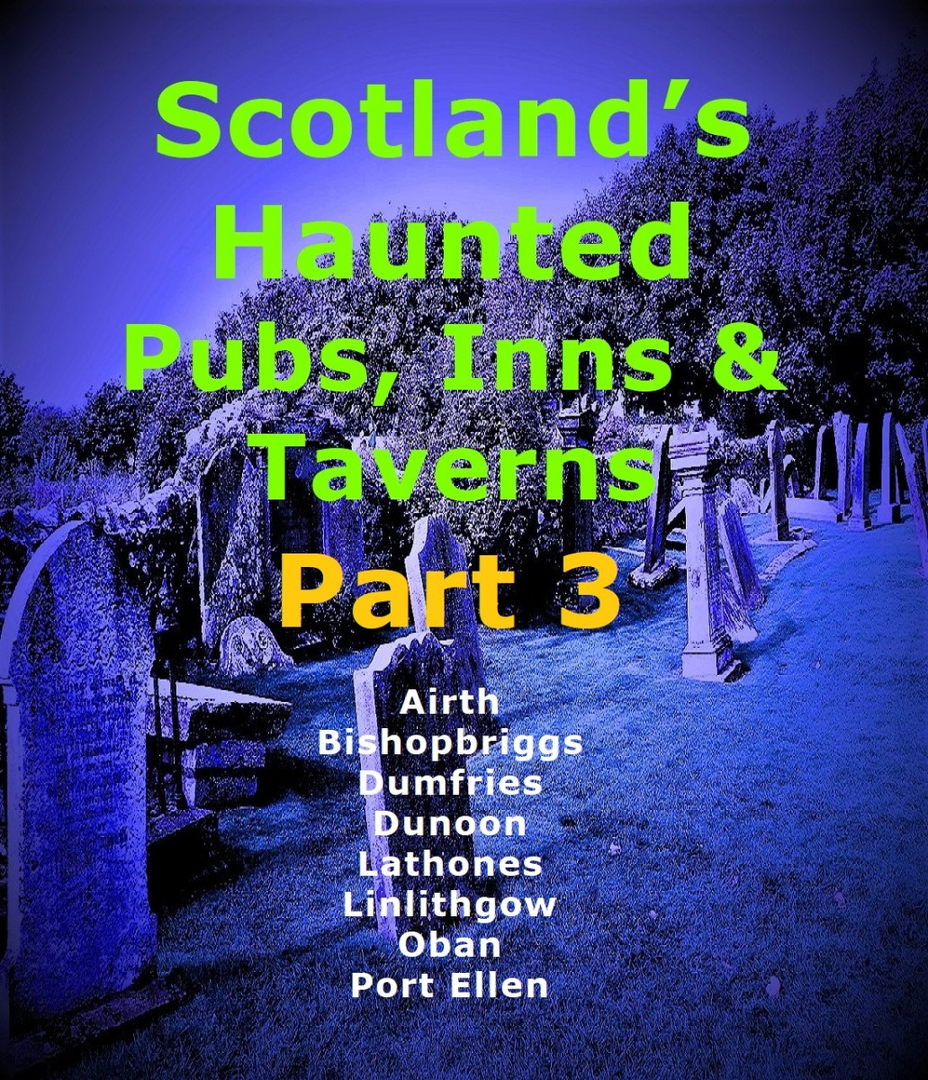 Scotland's Haunted Pubs, Inns and Taverns: Part 3