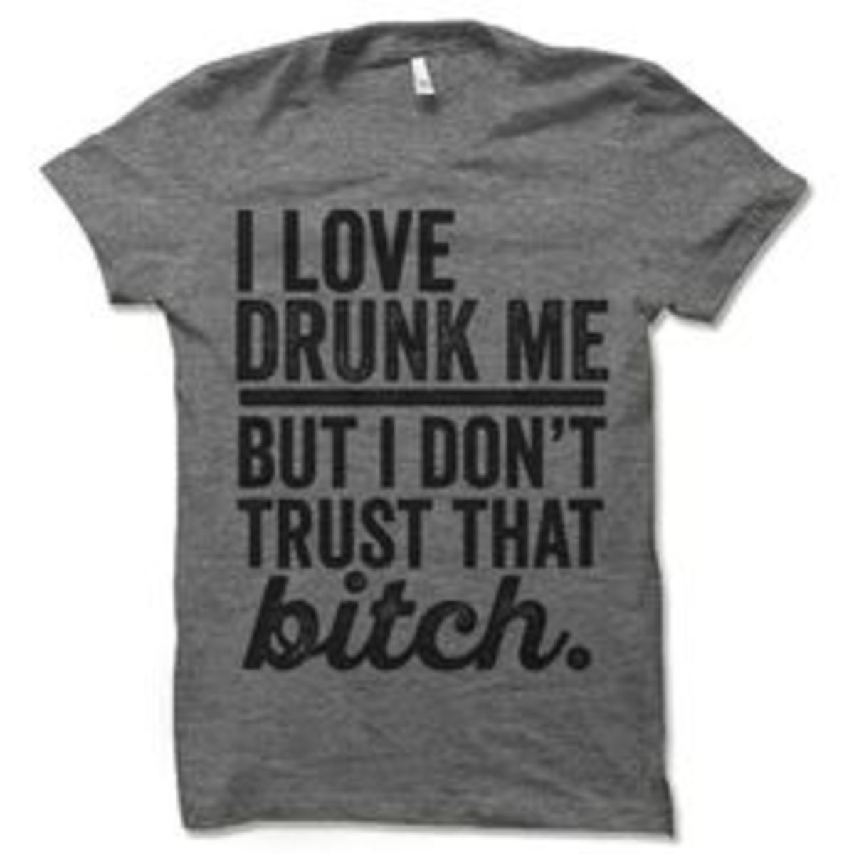 I find this shirt hilariously accurate regarding me as well as some of my friends. Not wearing it though.