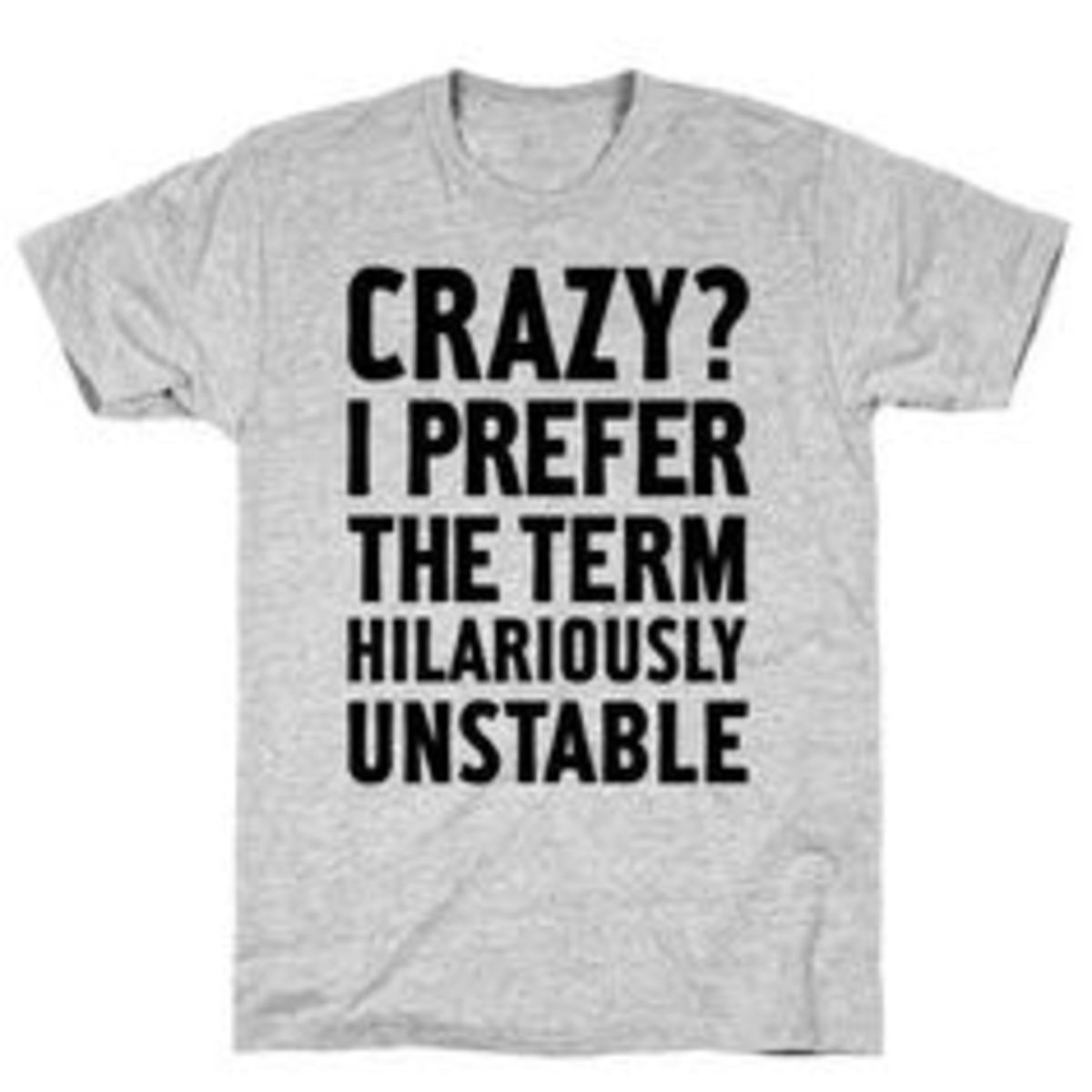 As a mental health professional, this saying is inappropriate. As a human being it is hilarious. Would I wear it? Nope, but you can.
