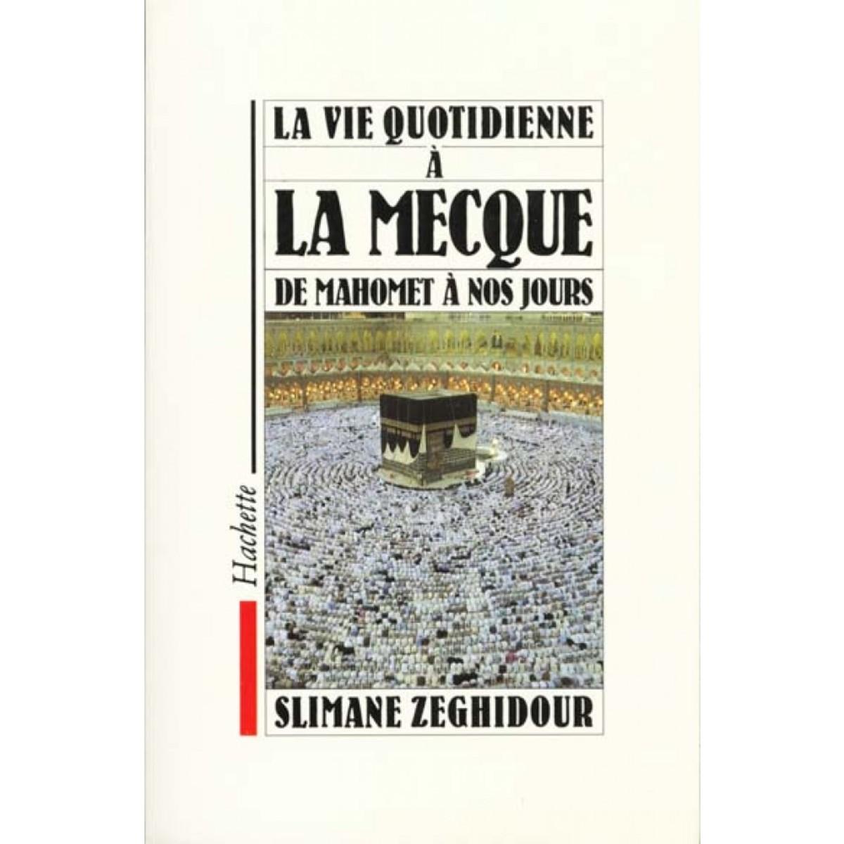 la-vie-quotidienne-la-mecque-de-mahomet-nos-jours-review