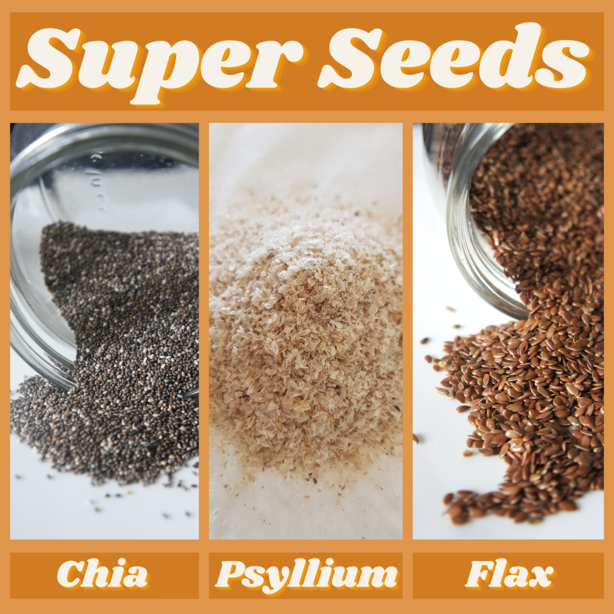 Boost your body and brain with these three super seeds—chia, psyllium, and flax.