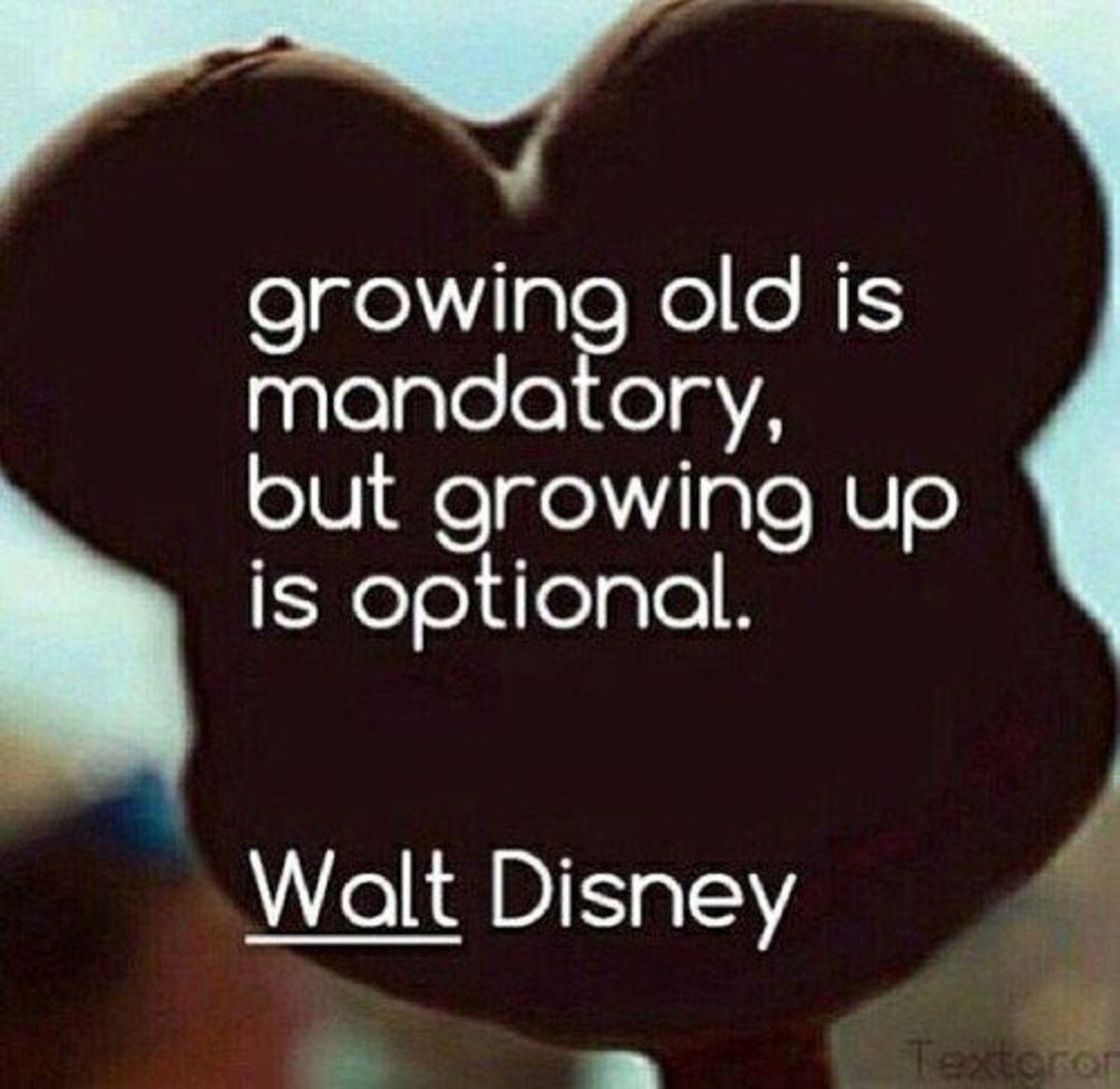 Wise words, Walt.