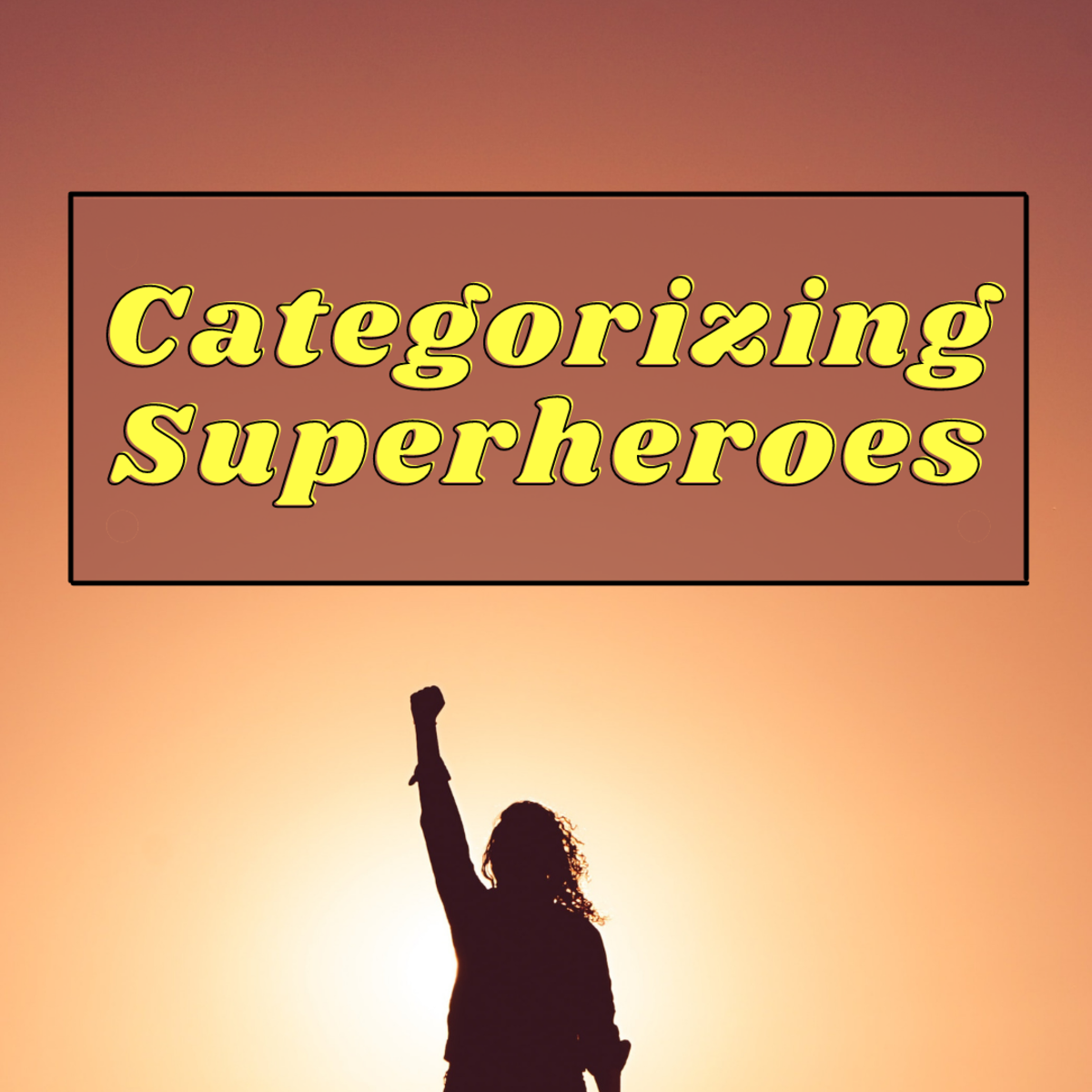 Learn the many different types of superheroes and how they can be categorized by superpowers.
