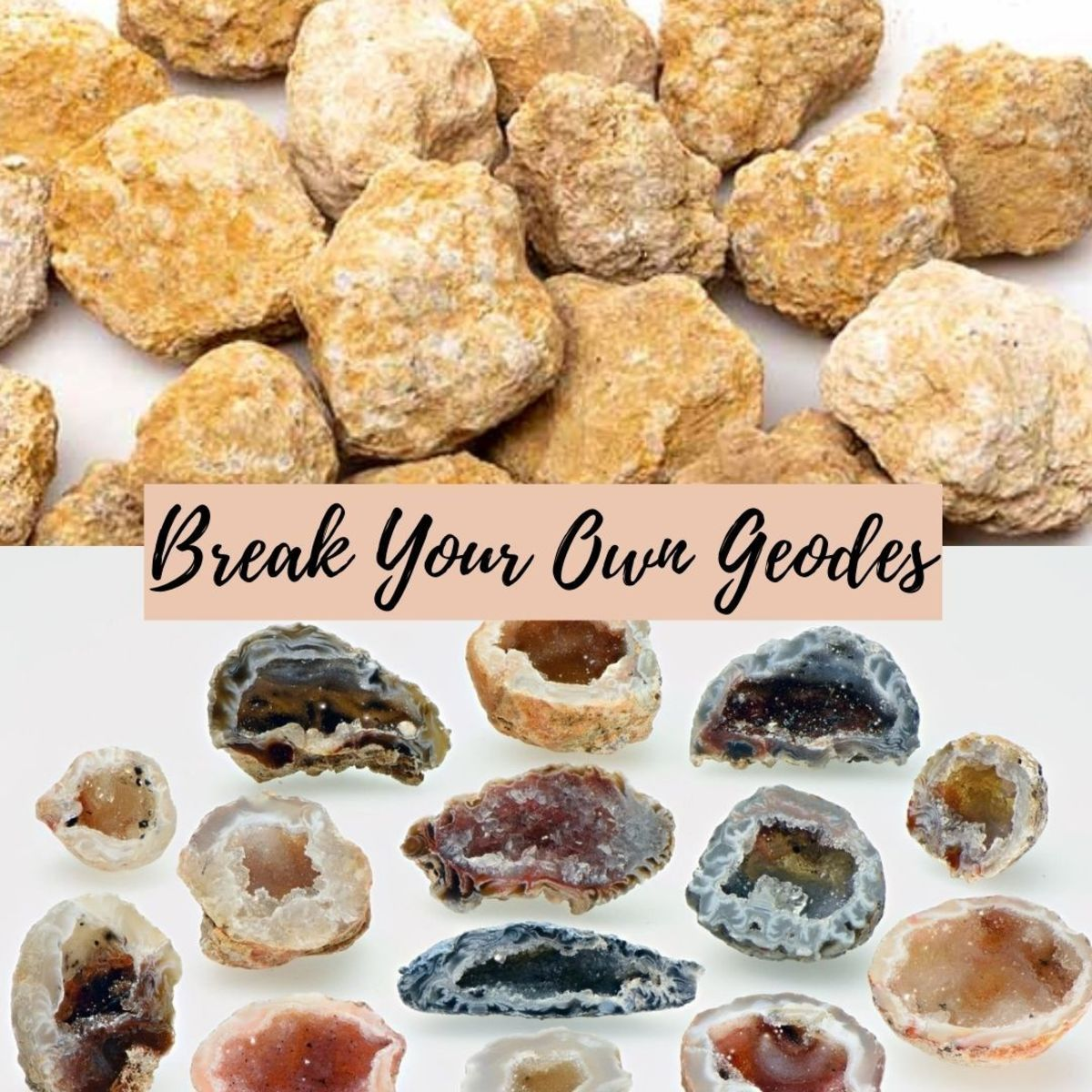 Break your own geodes and see what crystals lay inside