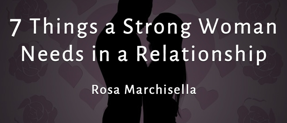 7 Things a Strong Woman Needs in a Relationship
