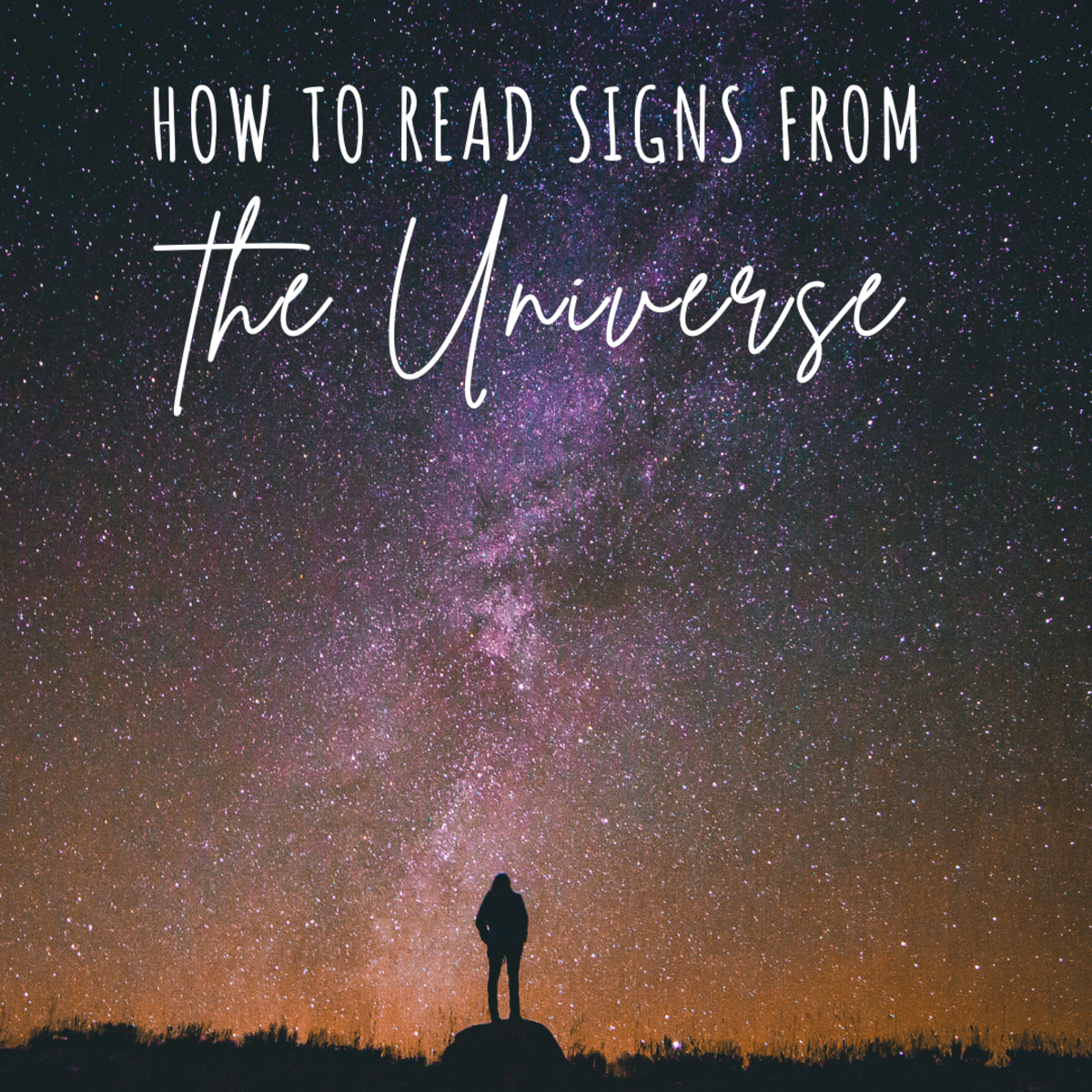 If you stop and listen, you can learn how to read and interpret signs from the universe.