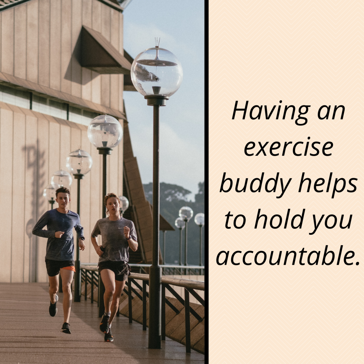 Studies show you're more likely to stay committed to a fitness program if you do it with a partner.