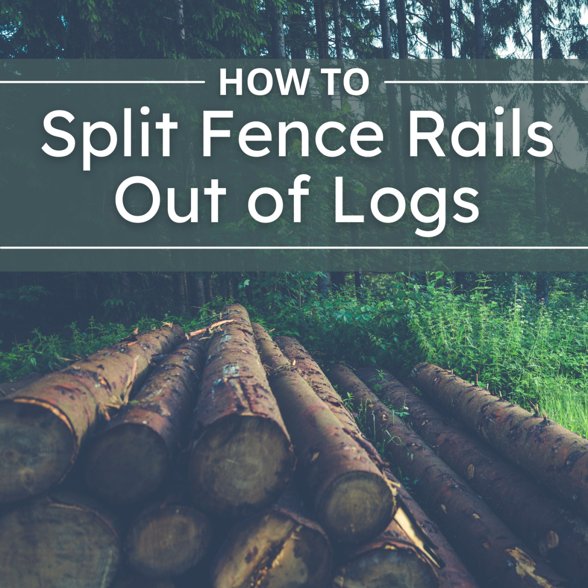 how-to-split-and-make-fence-rails-out-of-logs