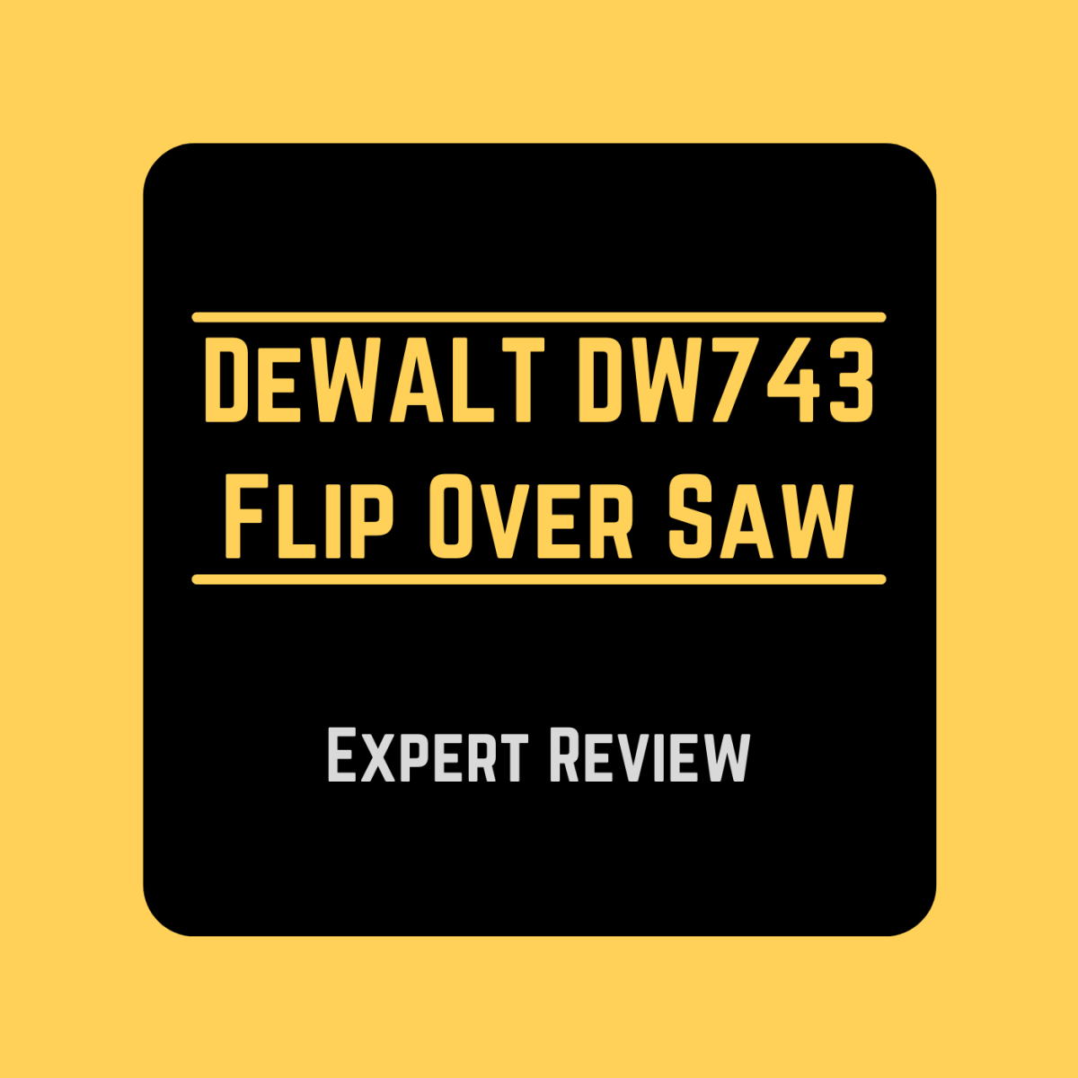 Review of the DW743 Flip Over Saw From DeWALT
