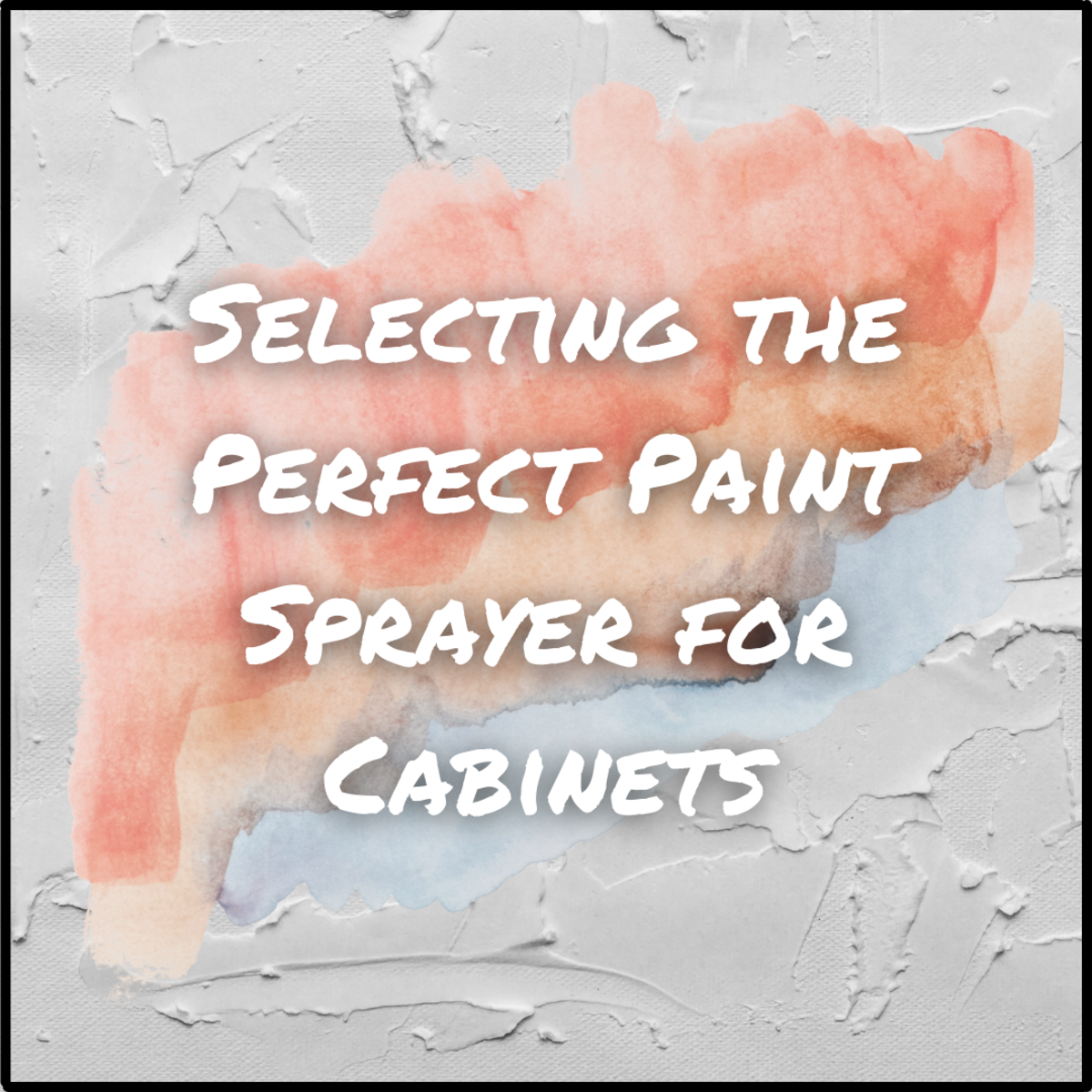 This article will help you select the best sprayer for your cabinet painting project.