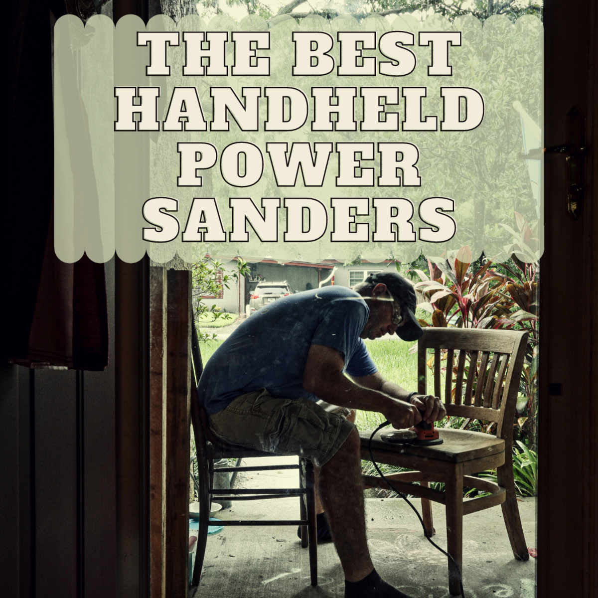 Learn about the different types of power sanders and the best uses for each