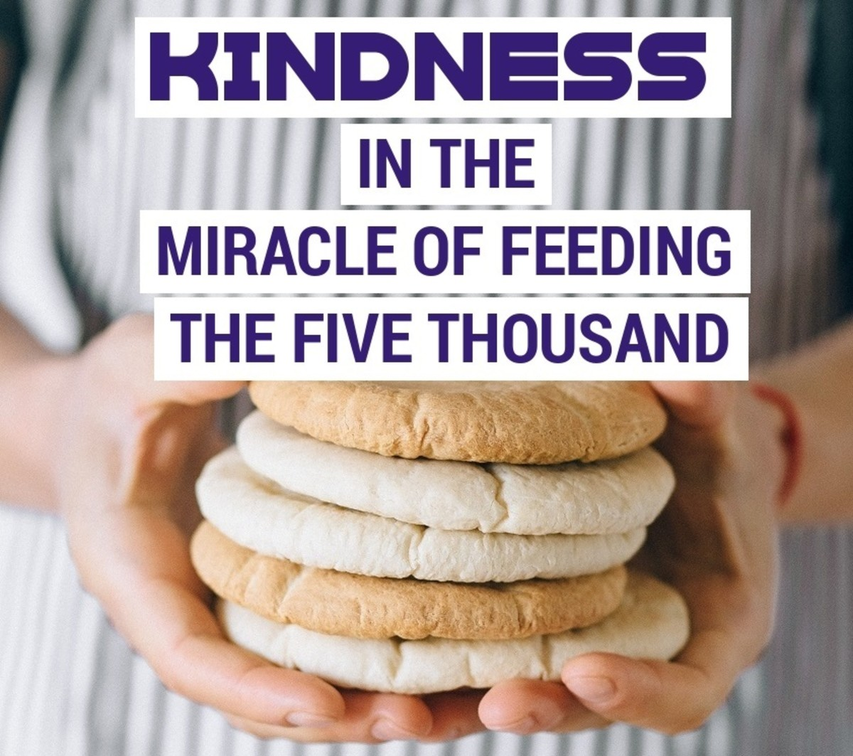 Jesus miraculously fed five thousand with five loaves and two fish.