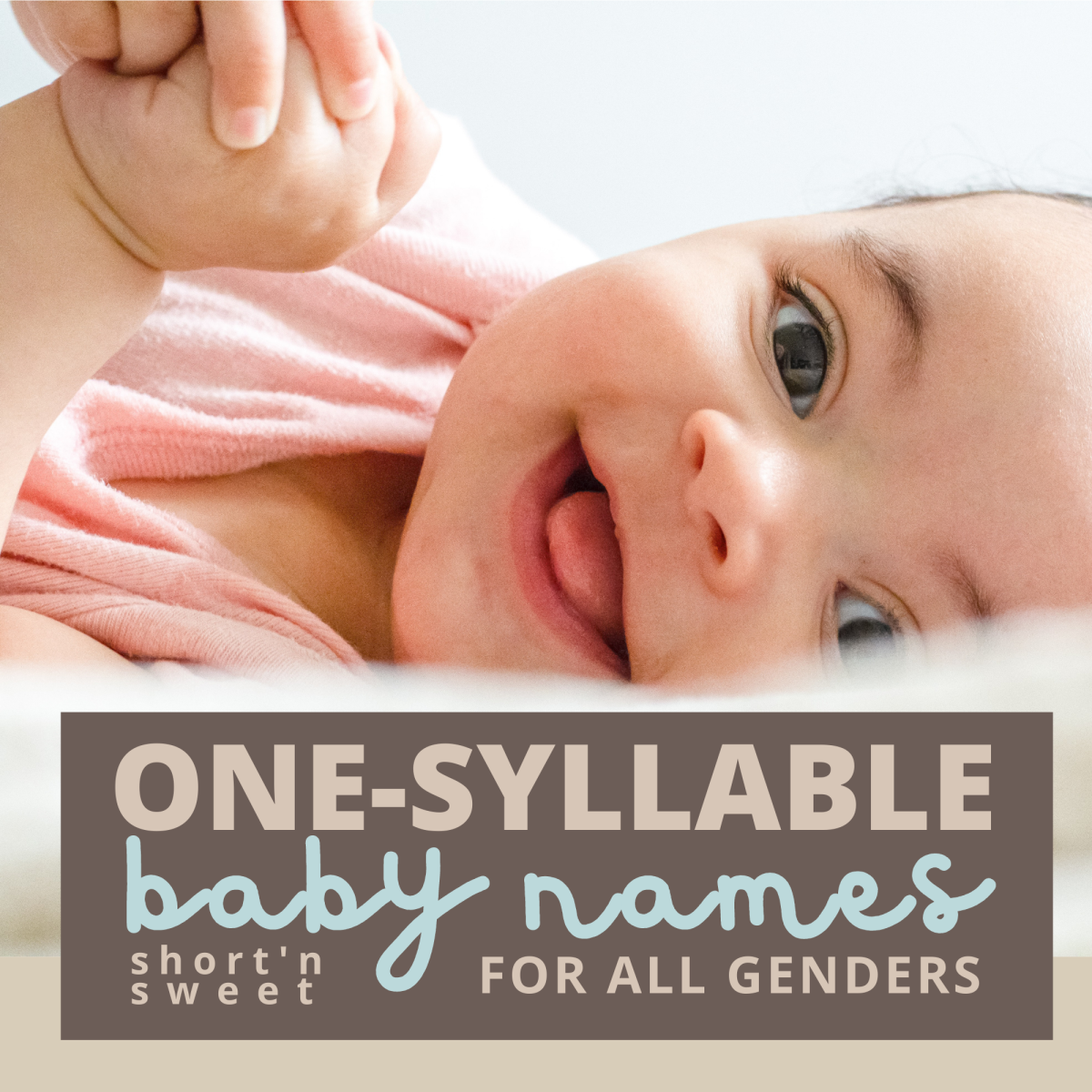 A very long list of short, single syllable names for babies: girls, boys, and gender neutral.