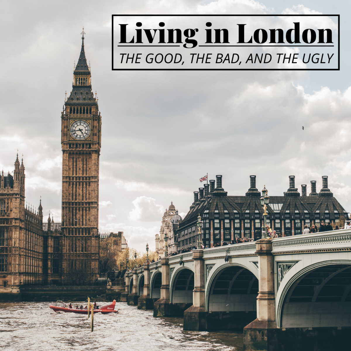 Like any large metropolis, London has a lot going for it, but living there can come with a few drawbacks.