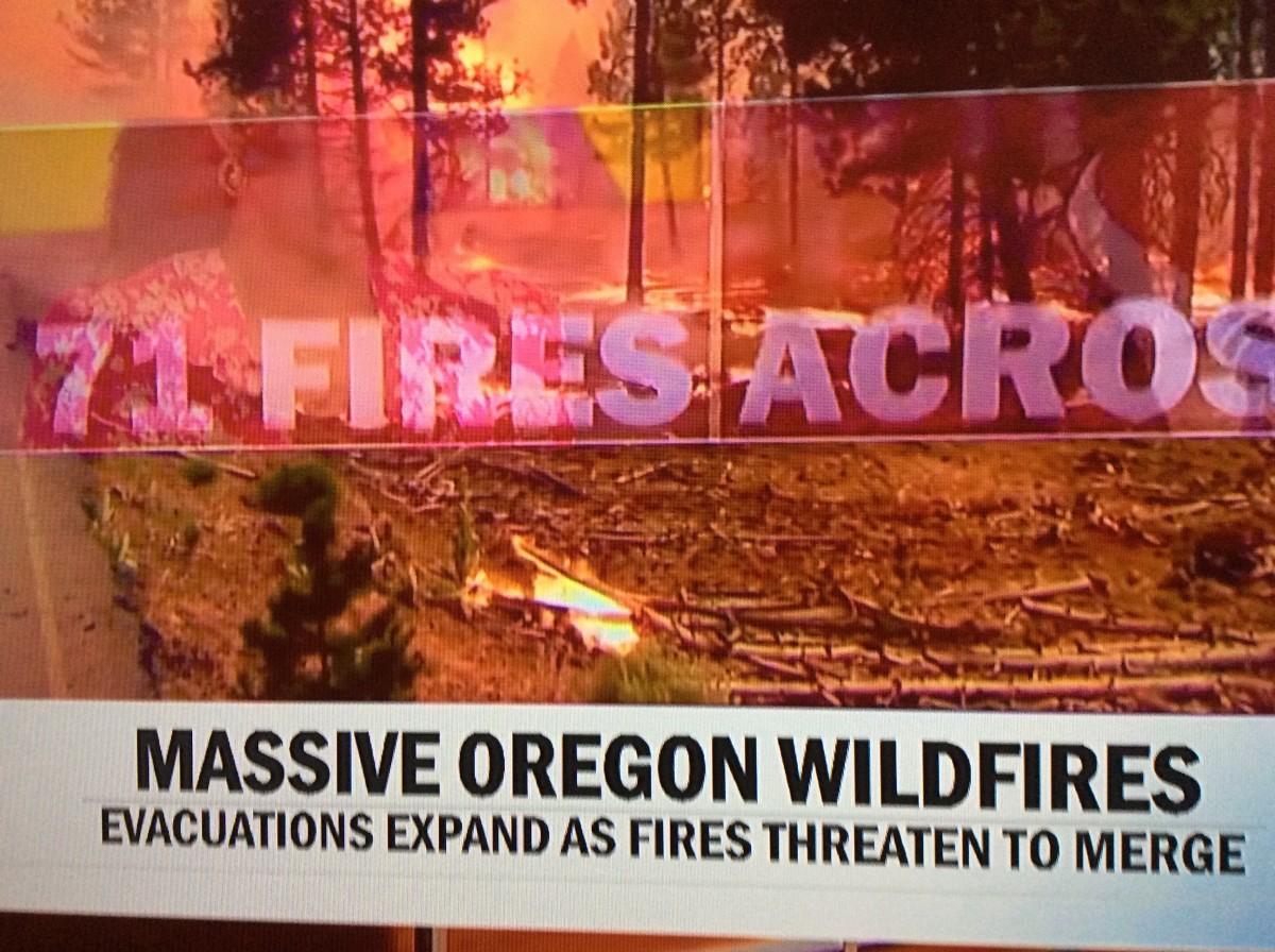 """Massive Oregon Wildfires"""