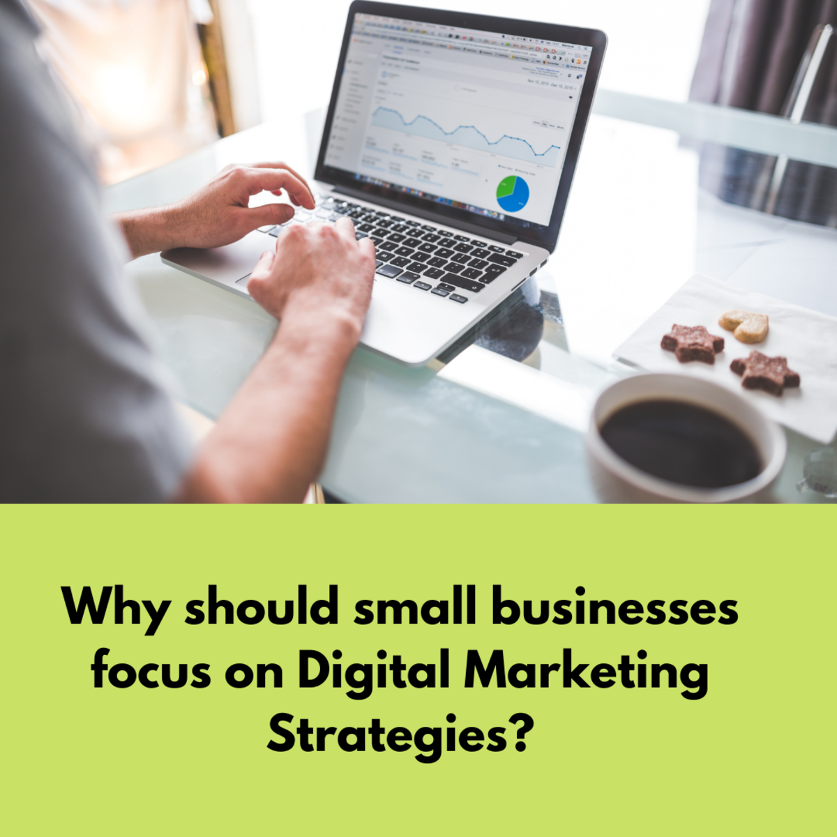 Why should small businesses focus on Digital Marketing Strategies?