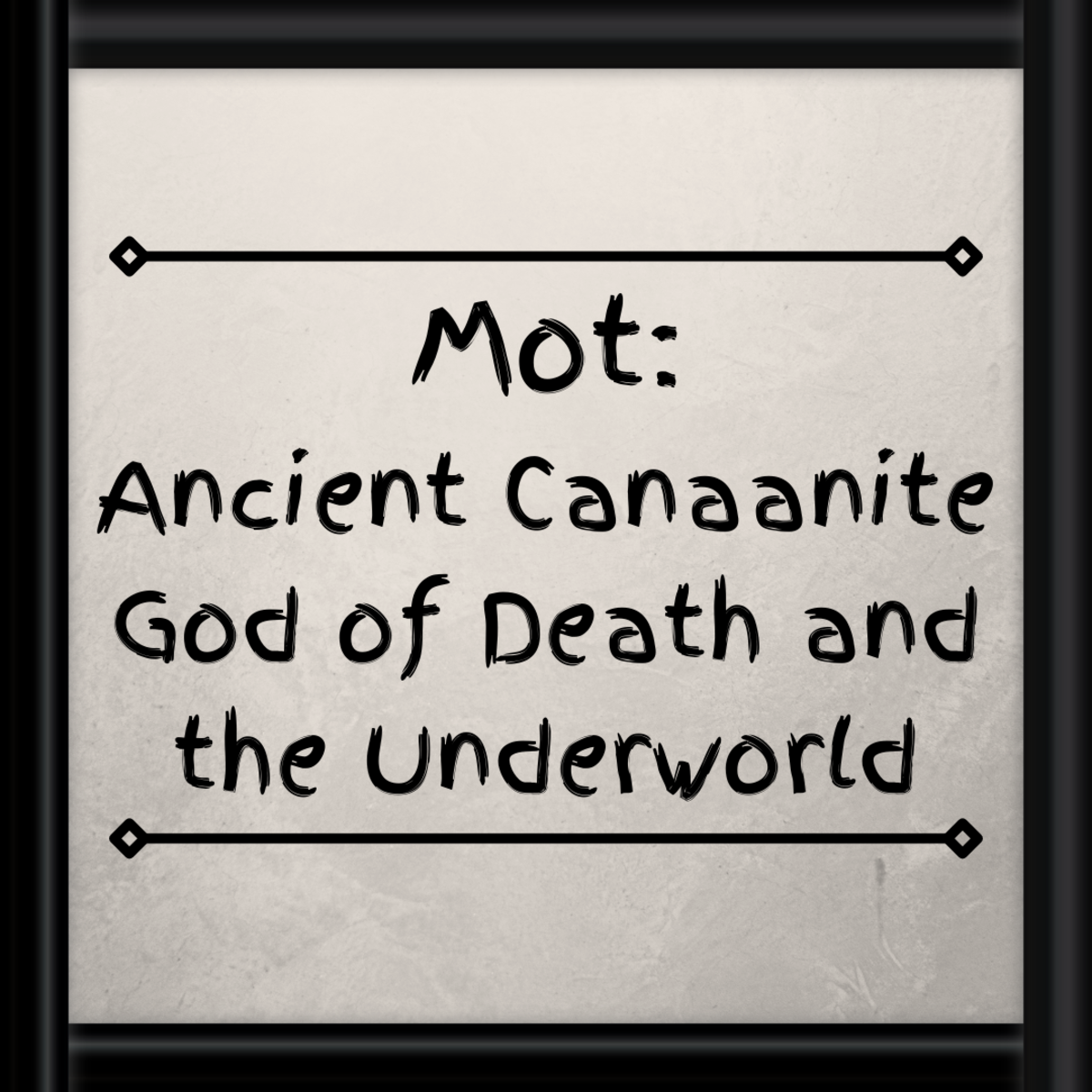 Mot was the ancient Canaanite god of death and the Underworld. He shared similarities with the Devil, is thought to be present in the Bible, and may have been the inspiration for the Grim Reaper.