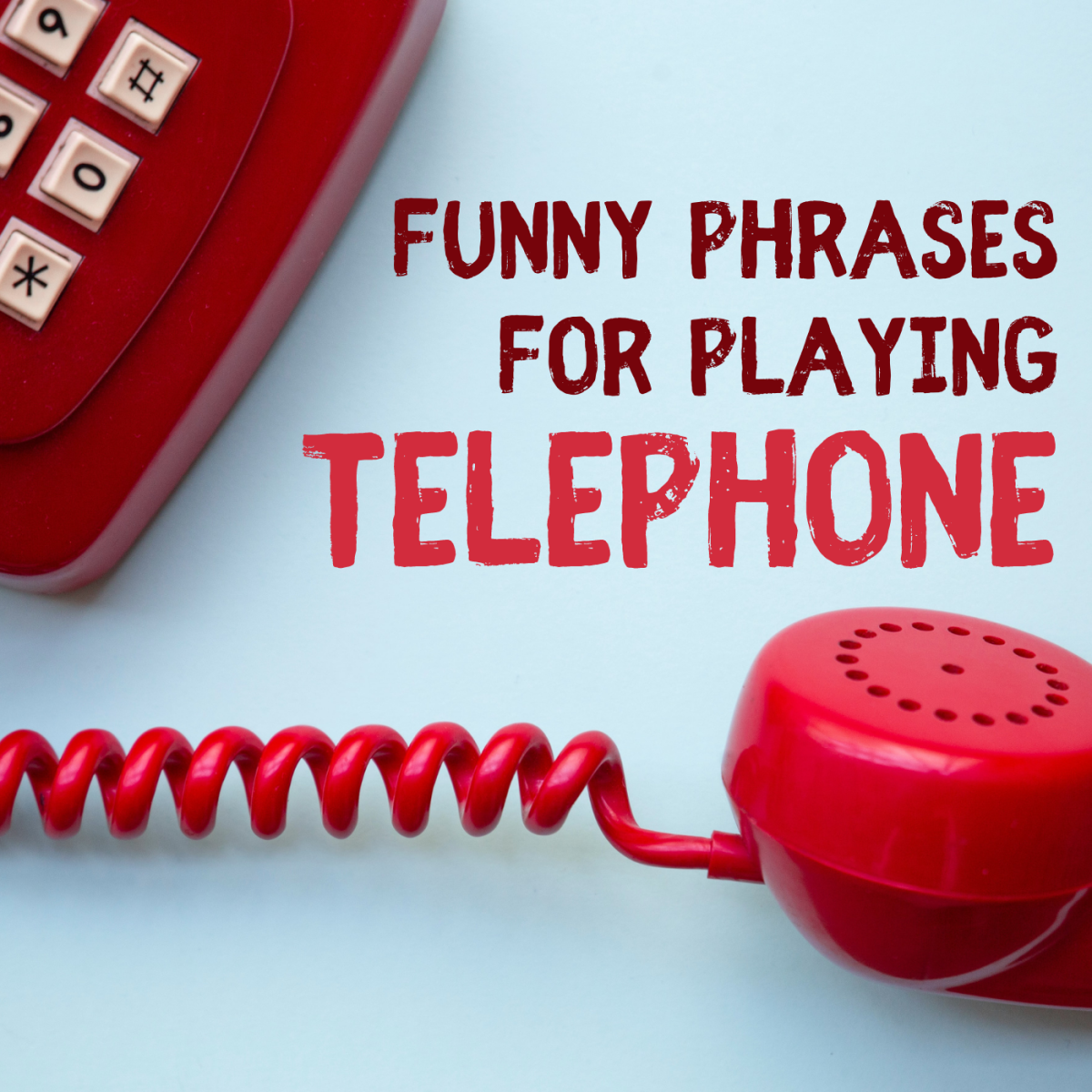 Need some ideas for what to whisper during the Telephone Game? Find more than 100 prompts here!