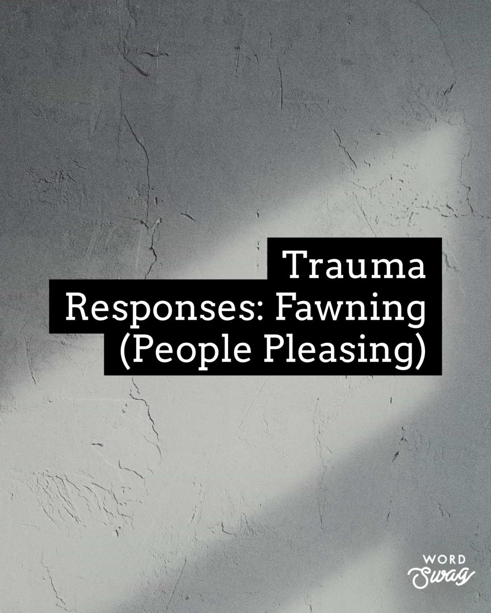 Trauma Responses: Fawning