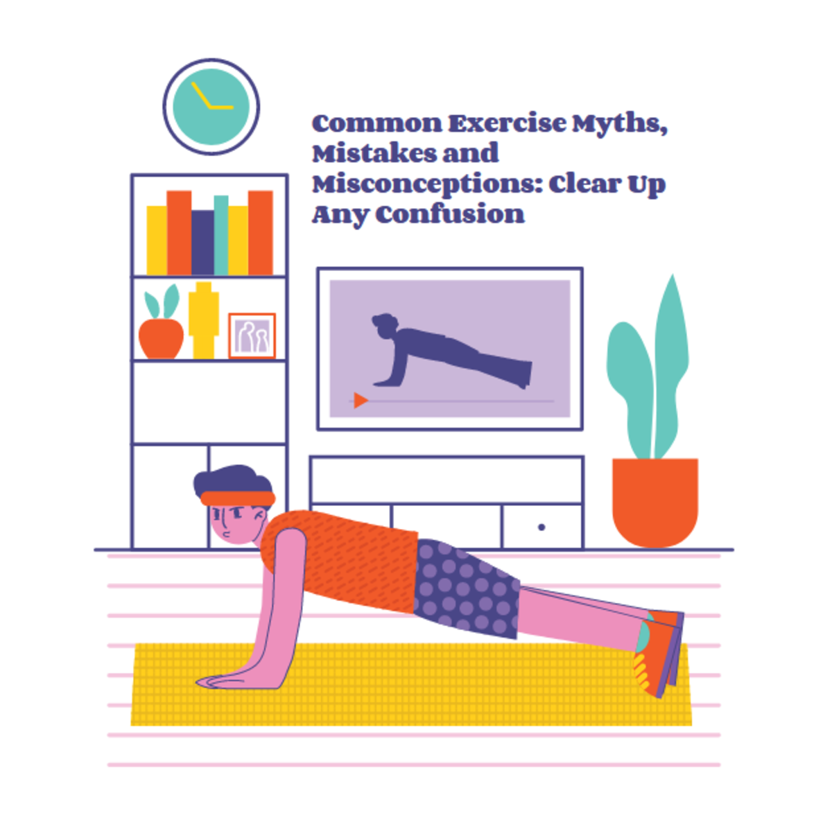 Common Exercise Myths, Mistakes and Misconceptions: Clear Up Any Confusion