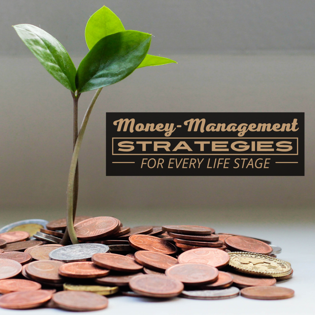 Money-management isn't one-size-fits-all—the way you handle your finances should change depending on where you are in your life.