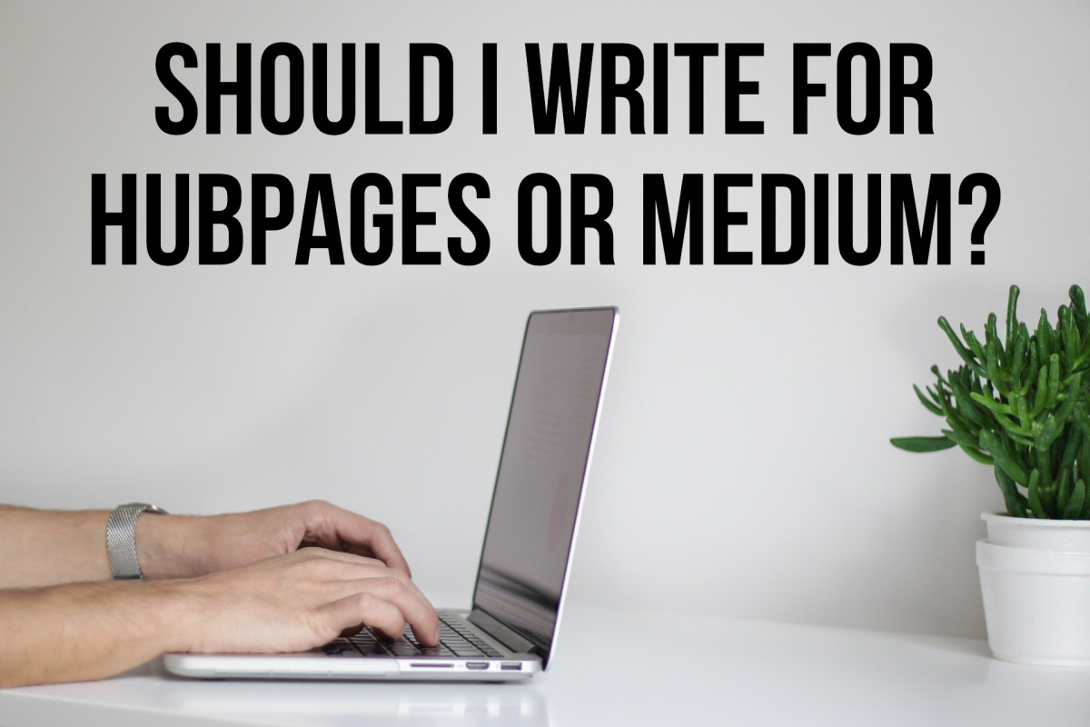 HubPages vs. Medium: Which Site Is Best for Writers?