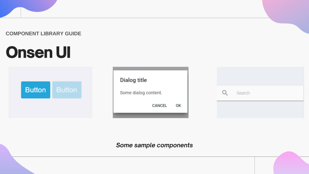 Some examples of Onsen UI components, including buttons, a dialog and a search box.