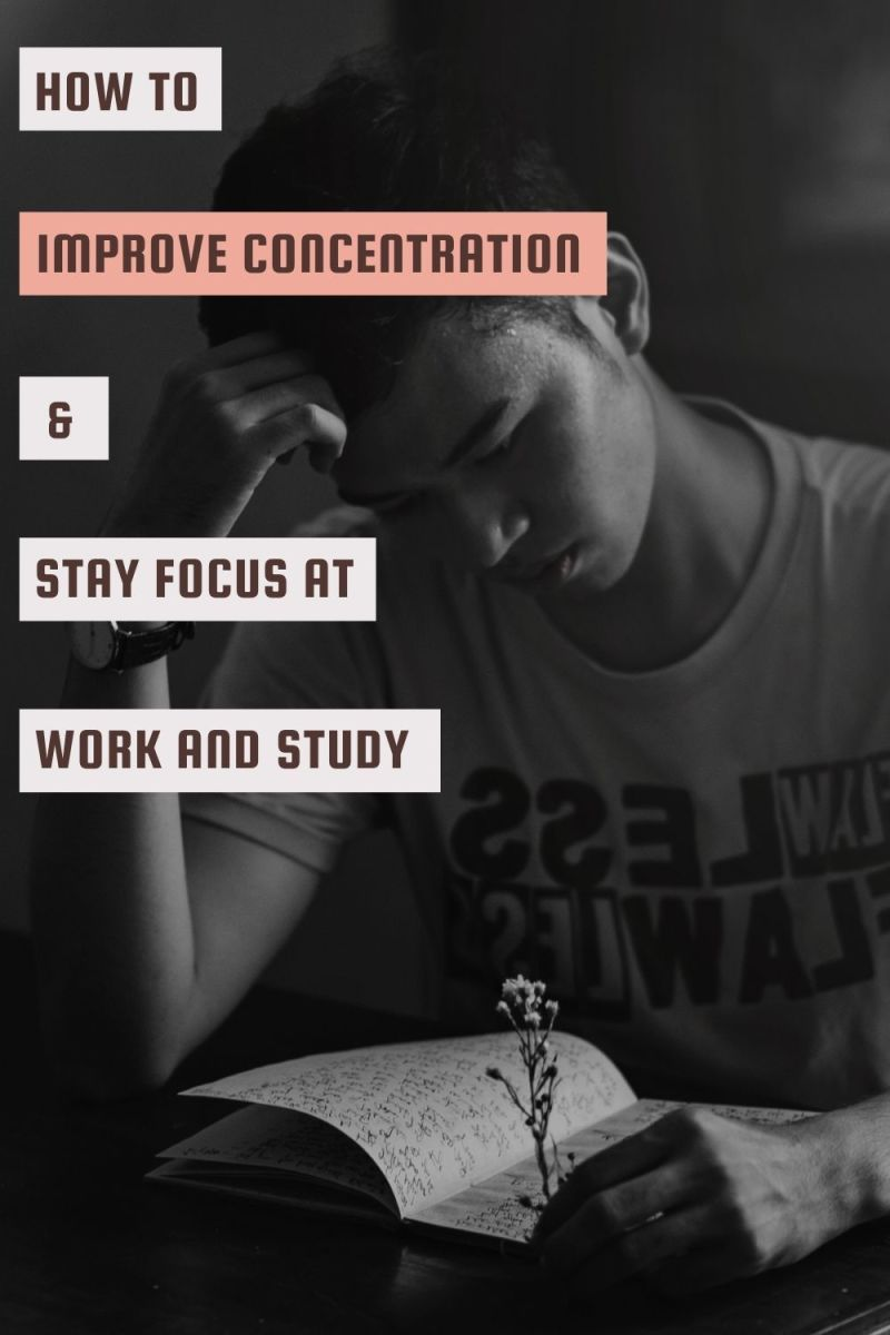 How to Improve Concentration & Stay Focus at Work and Study