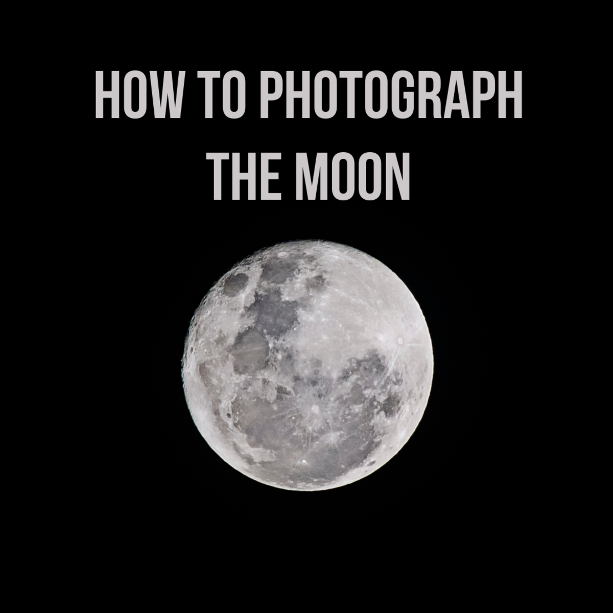 A guide to photographing the moon