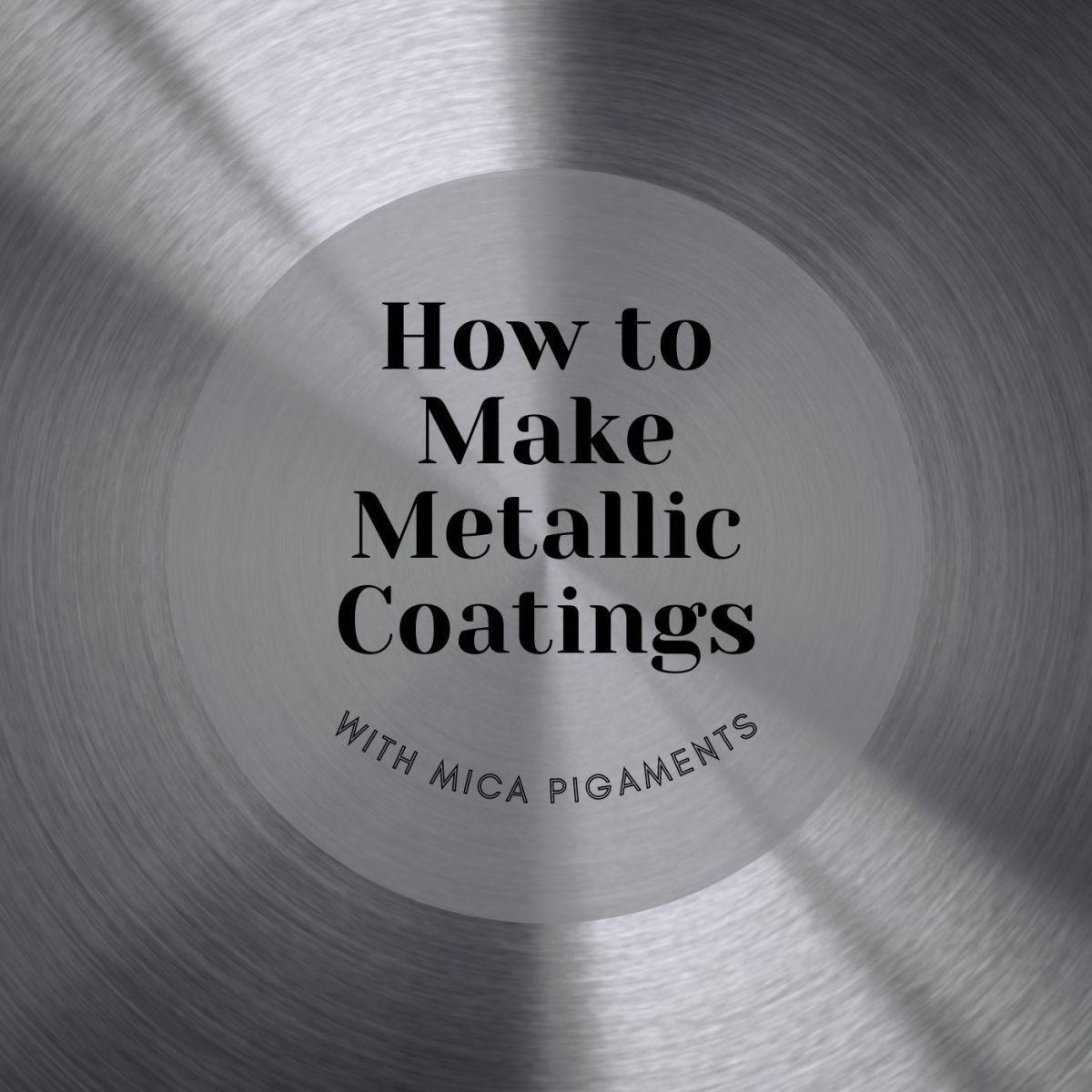 Need a metallic coating? No worries!