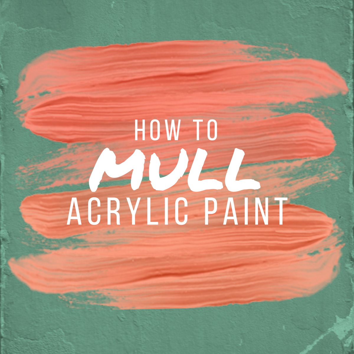 How to mull acrylic paint.