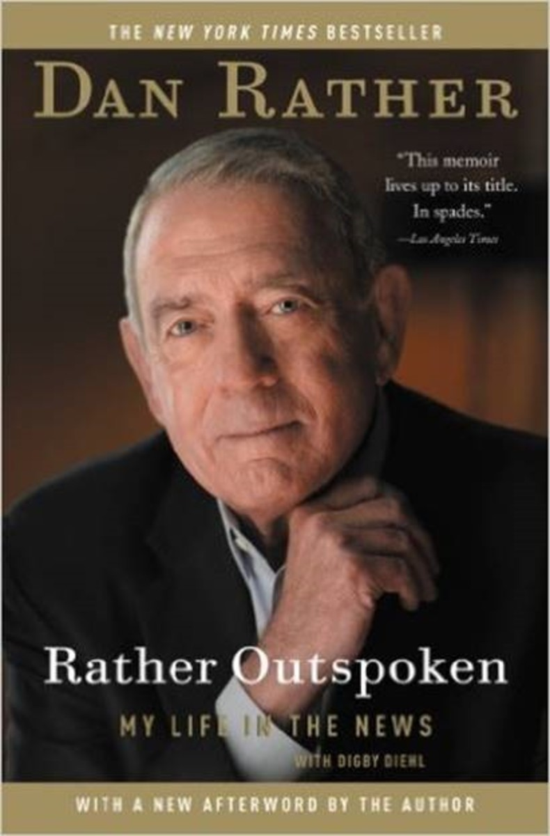 Book Review - Rather Outspoken - My Life in the News - Dan Rather